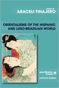 Orientalisms of the Hispanic and Luso-Brazilian World