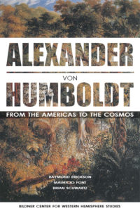 Alexander von Humboldt: From the Americas to the Cosmoc